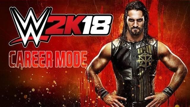 WWE 2K18 presenta el Modo Carrera, donde podrás forjar tu propia leyenda