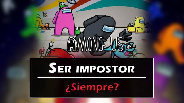 Among Us: ¿Cómo ser el impostor siempre?, ¿Hay trucos?