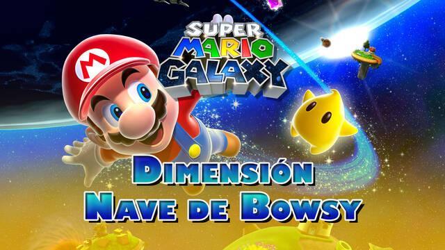 Dimensión Nave de Bowsy en Super Mario Galaxy al 100% y estrellas