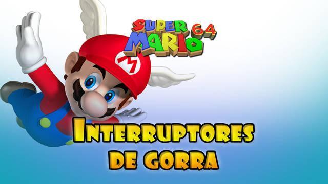 TODOS los interruptores de gorras y cómo desbloquearlas en Mario 64