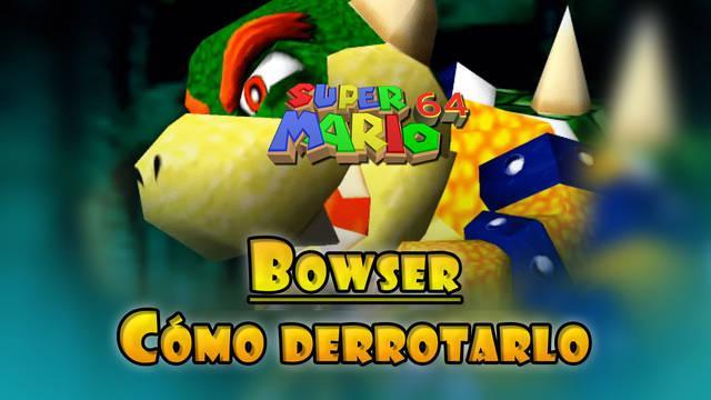 Bowser y cómo derrotarlo en Super mario 64