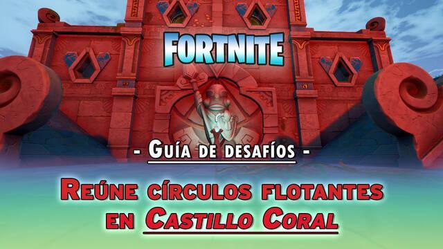 Desafío Fortnite: Reúne círculos flotantes en el Castillo Coral - SOLUCIÓN