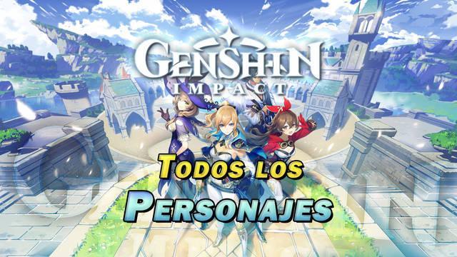 Genshin Impact: TODOS los personajes, como conseguirlos y características