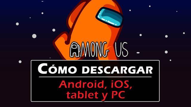 Among Us: ¿Cómo descargar gratis para Android, iOS y PC?