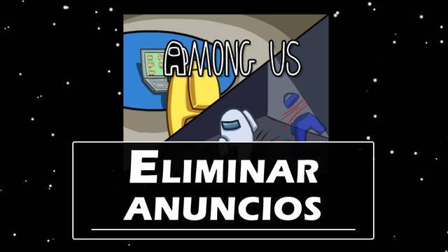 Among Us: ¿Cómo eliminar los anuncios del juego? (Legal)