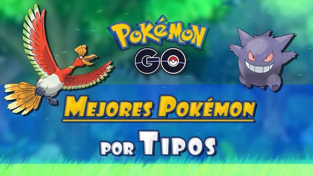 Pokémon GO: Los mejores Pokémon por cada tipo, fortalezas y debilidades