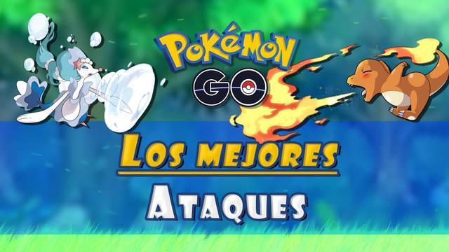 Pokémon GO: Los mejores ataques rápidos y cargados por cada tipo