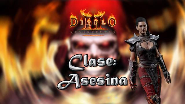 Asesina en Diablo 2 Resurrected: Atributos, habilidades y mejor build