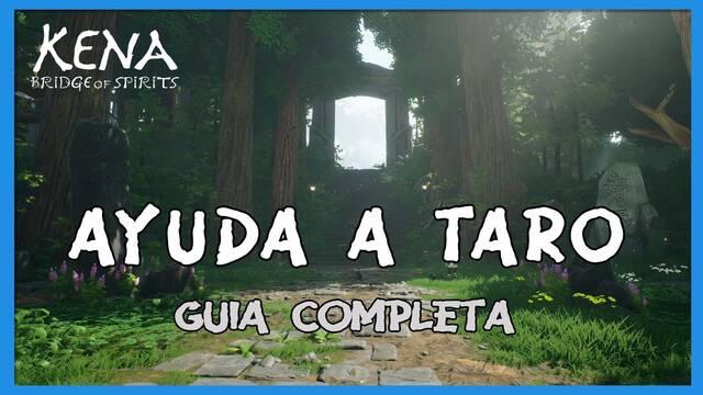 Ayuda a Taro al 100% en Kena: Bridge of spirits