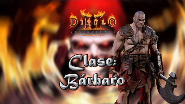 Bárbaro en Diablo 2 Resurrected: Atributos, habilidades y mejor build