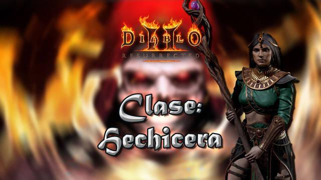 Hechicera en Diablo 2 Resurrected: Atributos, habilidades y mejor build