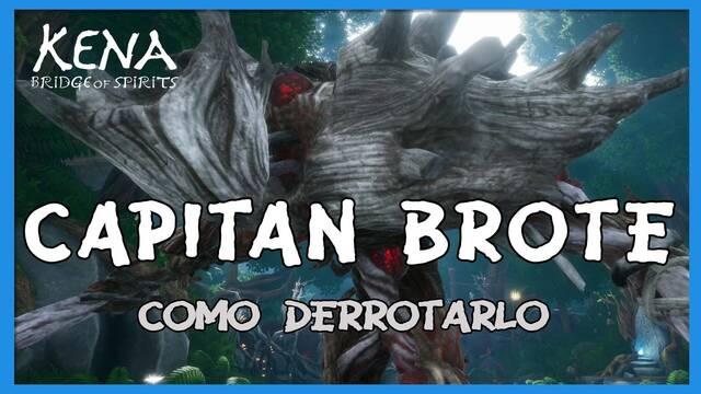 Capitán Brote y cómo derrotarlo en Kena: Bridge of spirits