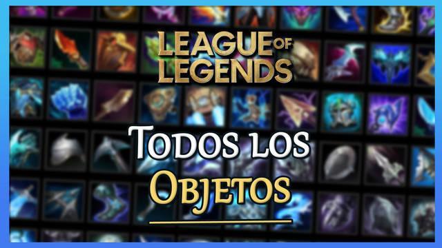 League of Legends: TODOS los objetos de la tienda, efectos y precios