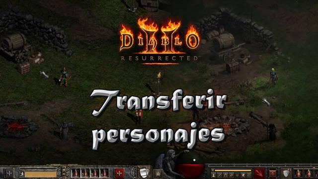 Diablo 2 Resurrected: ¿Cómo transferir tus personajes de Diablo 2? Tutorial