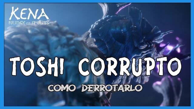 Toshi corrupto y cómo derrotarlo en Kena: Bridge of spirits