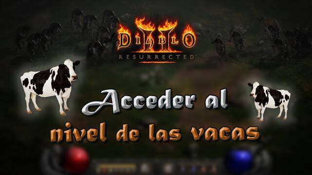 Diablo 2 Resurrected: ¿Cómo entrar al nivel secreto de las vacas?