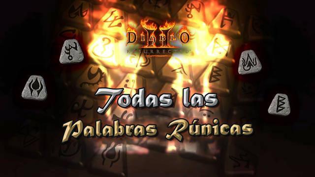 Diablo 2 Resurrected: TODAS las palabras rúnicas, cómo crearlas y sus bonos