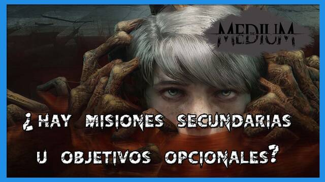 The Medium: ¿hay misiones secundarias u objetivos opcionales?