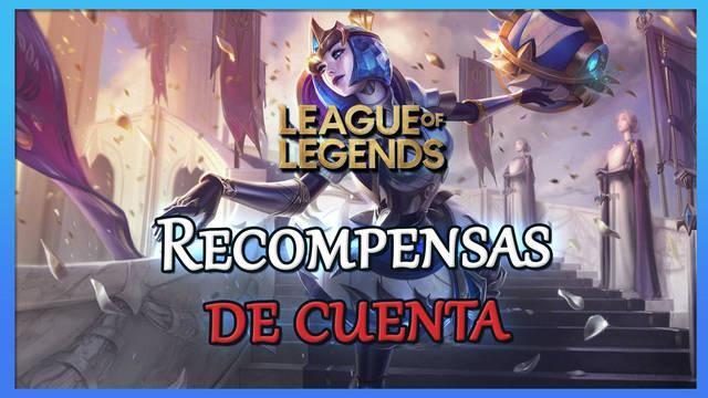League of Legends: TODAS las recompensas por subir de nivel tu cuenta