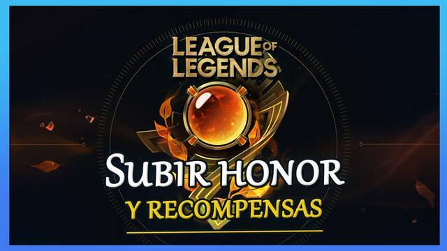League of Legends: Cómo recuperar/subir honor y sus recompensas