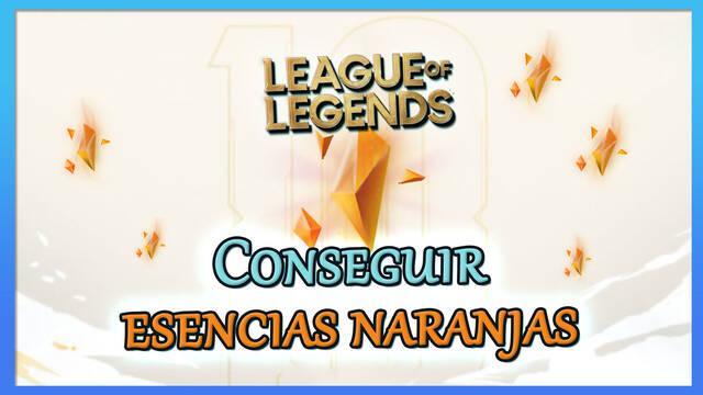 League of Legends: Cómo conseguir Esencias naranjas gratis