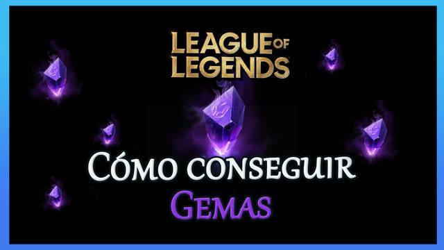 League of Legends: Cómo conseguir gemas raras gratis, rápido y fácil