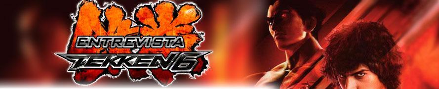 Tekken 6 - Entrevista