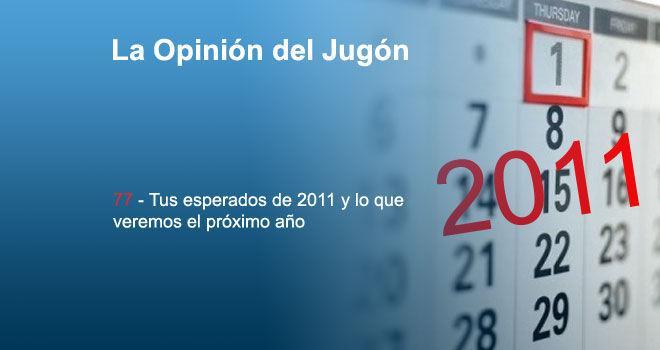 Tus esperados de 2011 y lo que veremos el próximo año