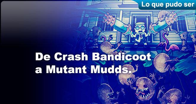 De Crash Bandicoot a Mutant Mudds