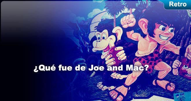 ¿Qué fue de Joe & Mac?