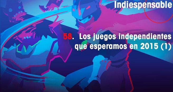 Los juegos independientes que esperamos en 2015 (1)