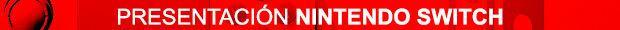 Presentación Nintendo Switch