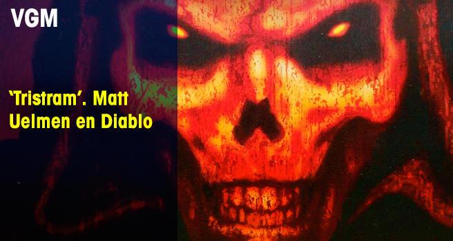 'Tristram'. Matt Uelmen en Diablo