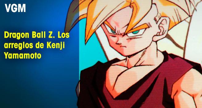 Dragon Ball Z. Los arreglos de Kenji Yamamoto