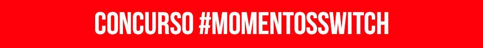 Concurso #MomentosSwitch
