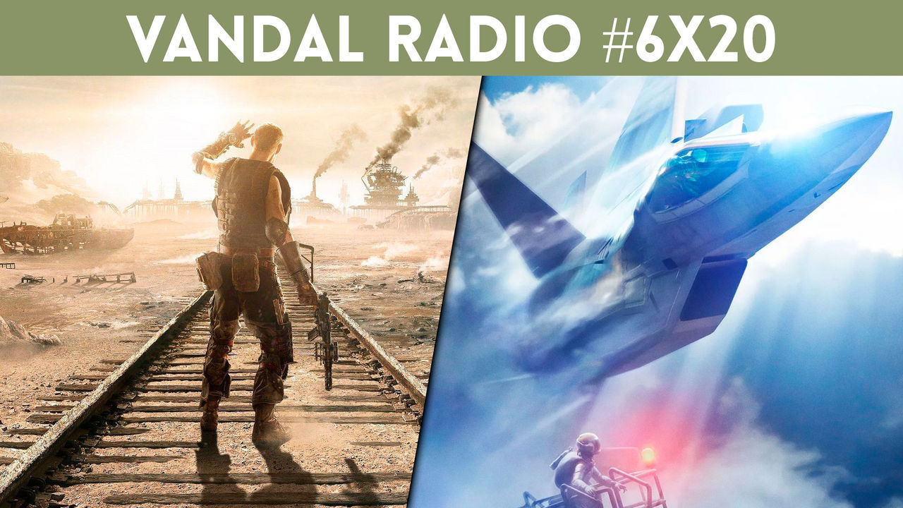 Vandal Radio 6x20 - Metro Exodus, Ace Combat 7, Travis Strikes Again
