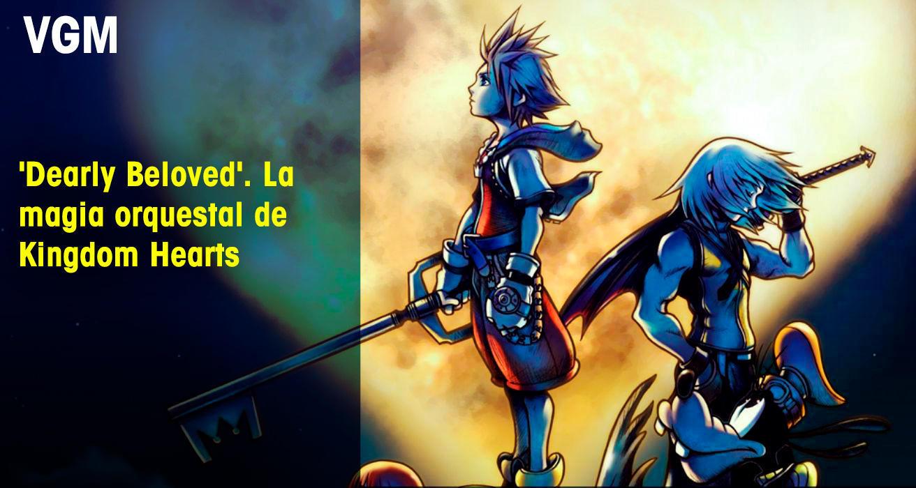 'Dearly Beloved'. La magia orquestal de Kingdom Hearts