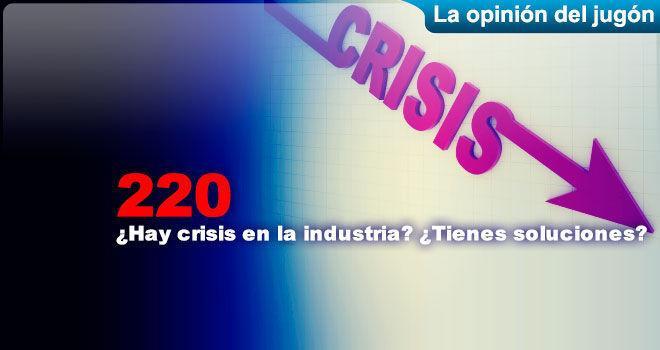 ¿Hay crisis en la industria? ¿Tienes soluciones?