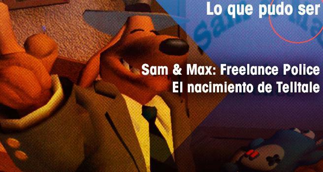 Sam & Max: Freelance Police, el nacimiento de Telltale