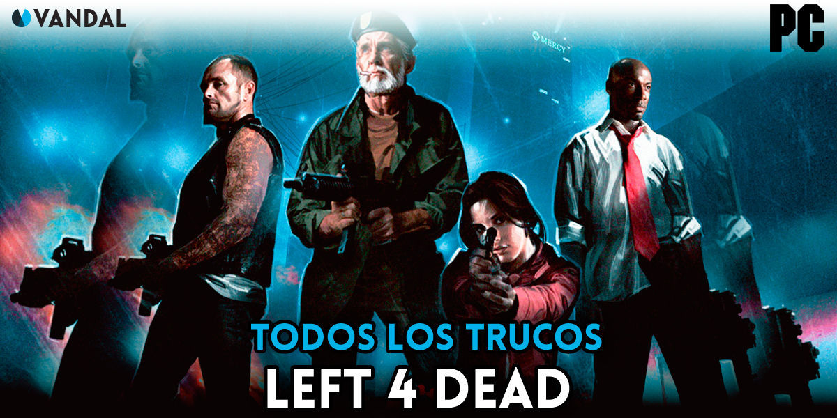 Trucos de Left 4 Dead para PC