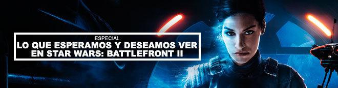 Lo que esperamos y deseamos ver en Star Wars: Battlefront II