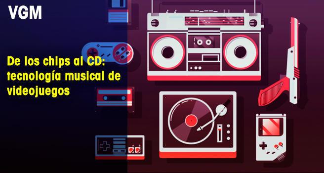 De los chips al CD: tecnología musical de videojuegos