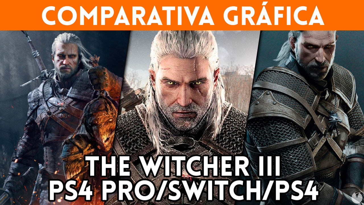 The Witcher III graphical comparison: this is the game Nintendo Switch, PS4 and PS4 Pro