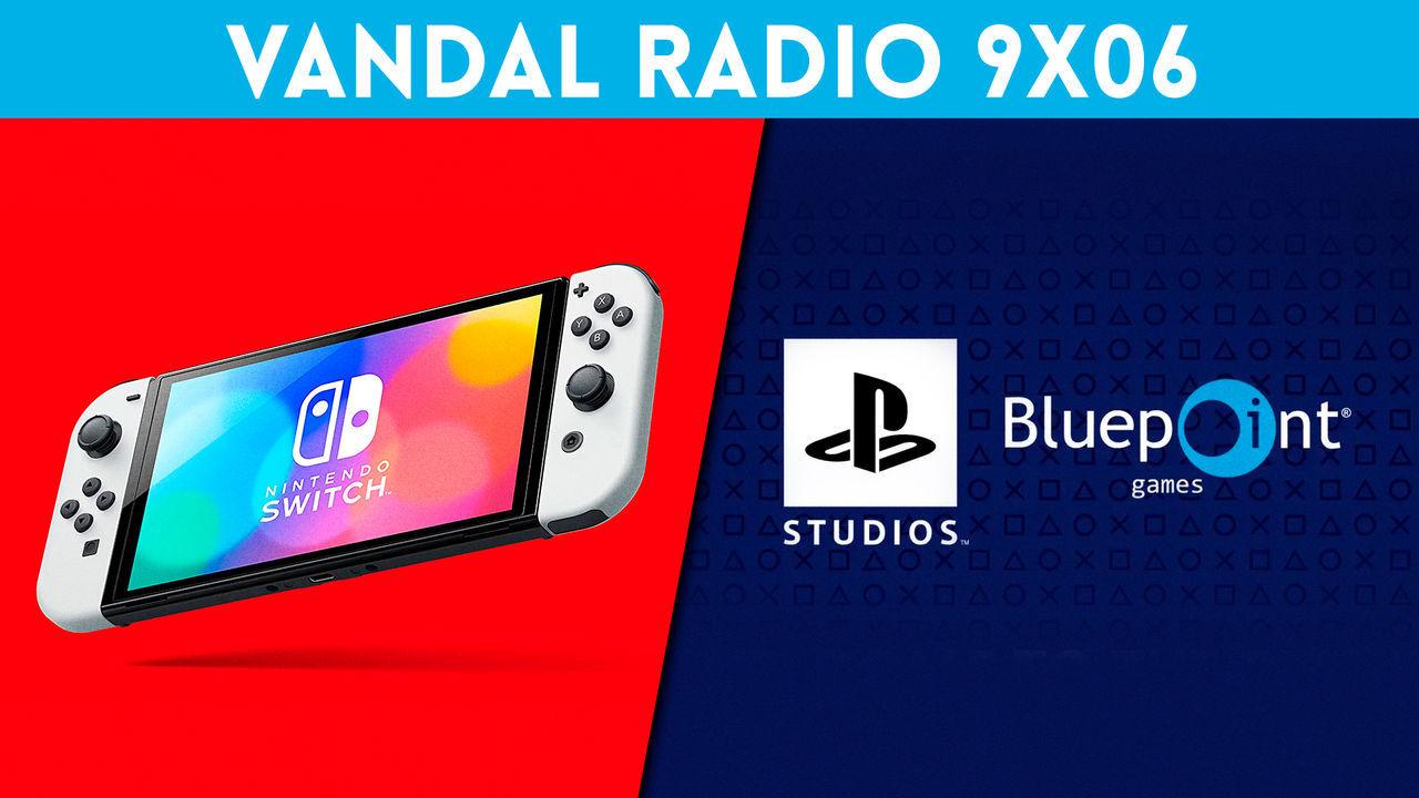 Vandal Radio 9x06 - Nintendo Switch OLED y Metroid Dread, Sony compra Bluepoint Games