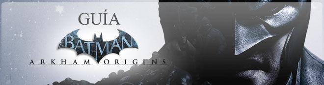 Guía de Batman Arkham Origins