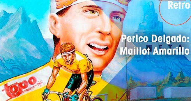 Perico Delgado: Maillot Amarillo