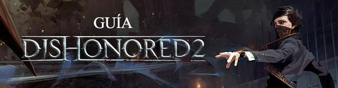 Guía Dishonored 2