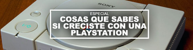 Cosas que sabes si creciste con una PlayStation