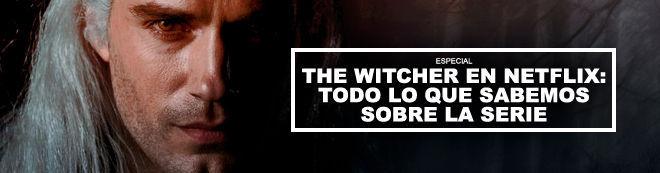 The Witcher en Netflix: Todo lo que sabemos sobre la serie