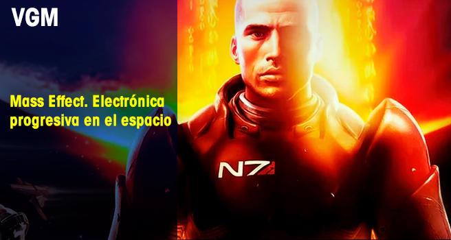 Mass Effect. Electrónica progresiva en el espacio
